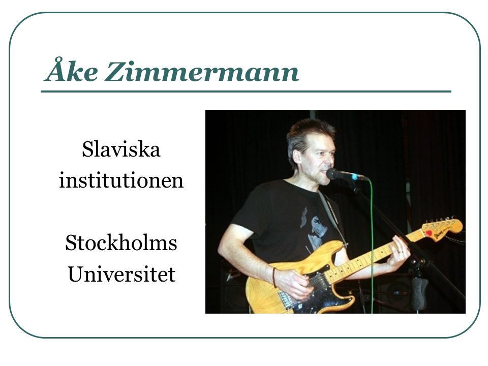 Åke Zimmermann Slaviska institutionen Stockholms Universitet