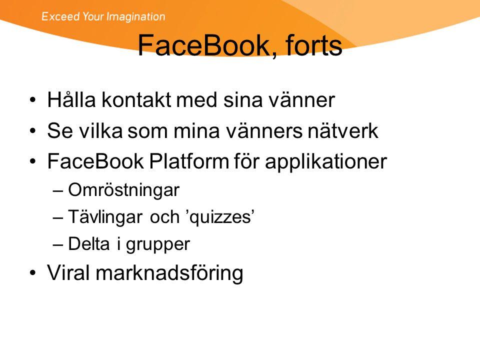 FaceBook, forts Hålla kontakt med sina vänner