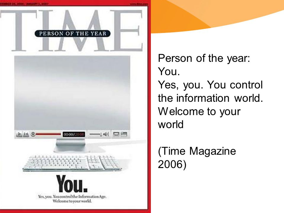 Person of the year: You. Yes, you. You control the information world