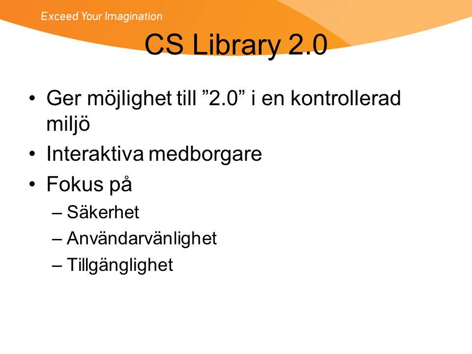 CS Library 2.0 Ger möjlighet till 2.0 i en kontrollerad miljö