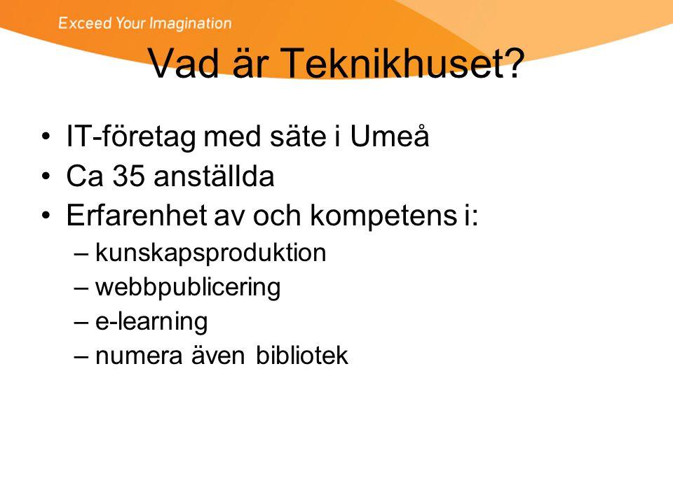 Vad är Teknikhuset IT-företag med säte i Umeå Ca 35 anställda