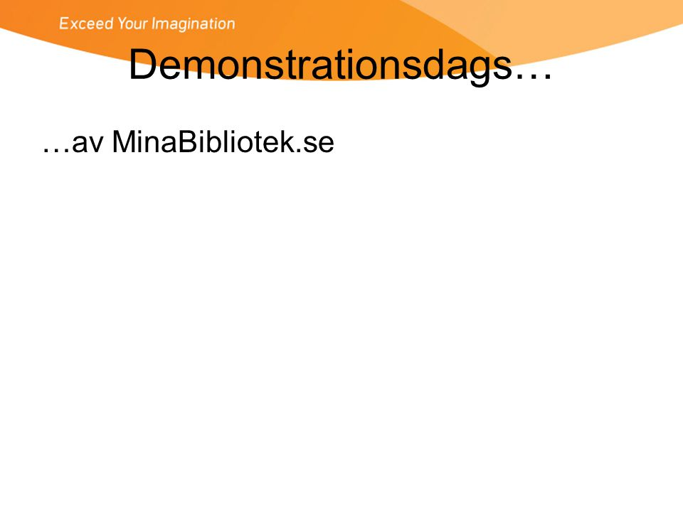 Demonstrationsdags… …av MinaBibliotek.se
