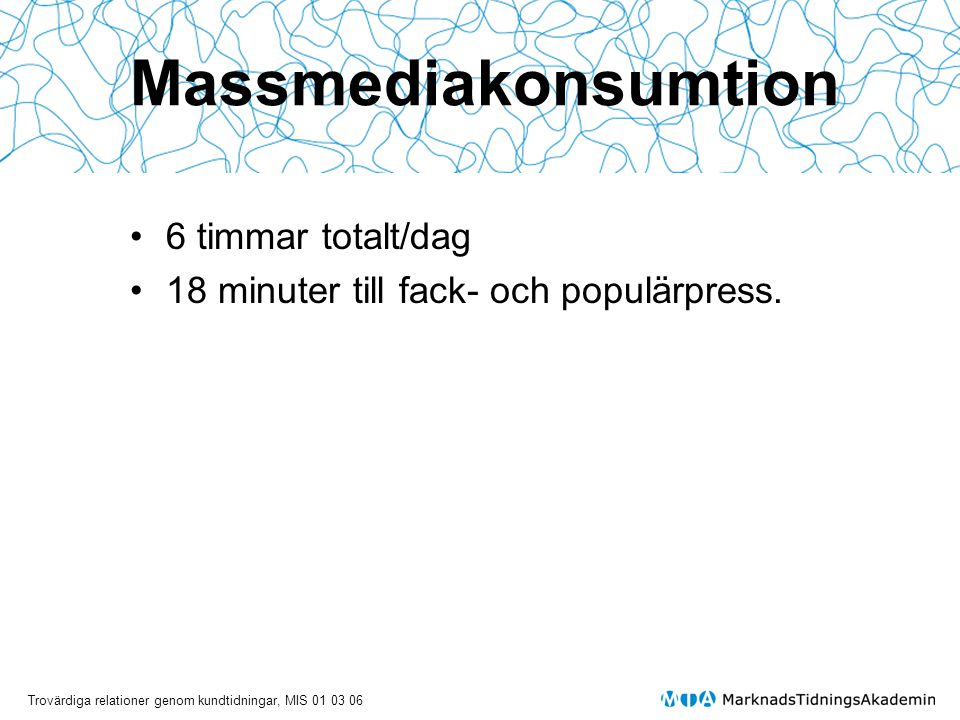 Massmediakonsumtion 6 timmar totalt/dag