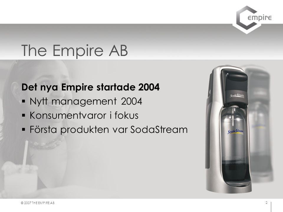 The Empire AB Det nya Empire startade 2004 Nytt management 2004