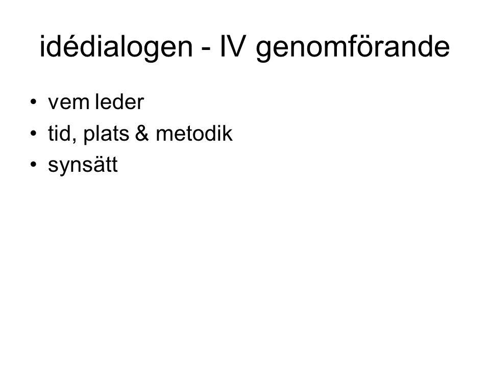 idédialogen - IV genomförande