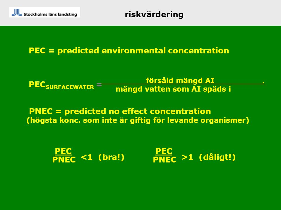 PEC = predicted environmental concentration