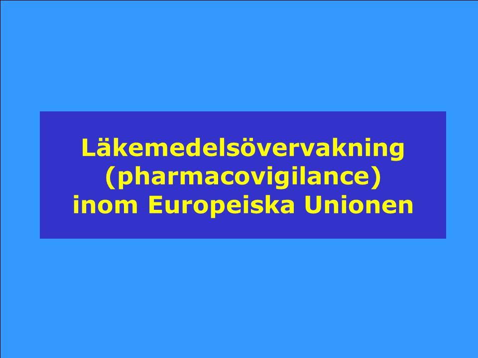 Läkemedelsövervakning (pharmacovigilance) inom Europeiska Unionen