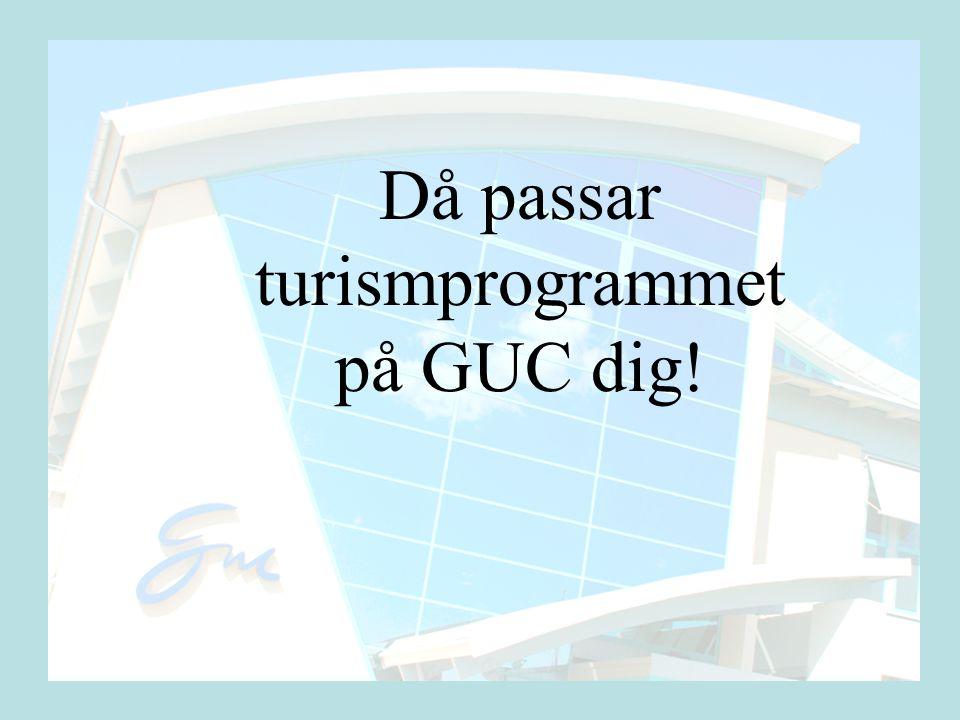 Då passar turismprogrammet på GUC dig!