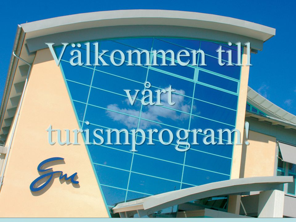 Välkommen till vårt turismprogram!