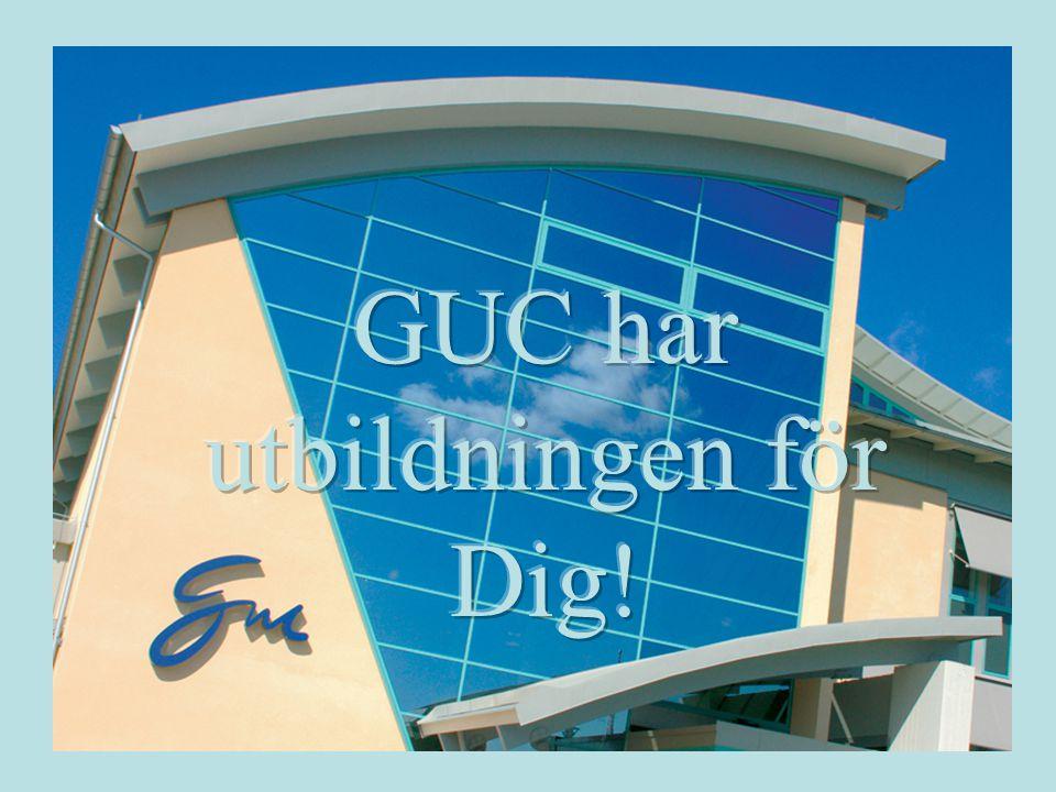 GUC har utbildningen för Dig!