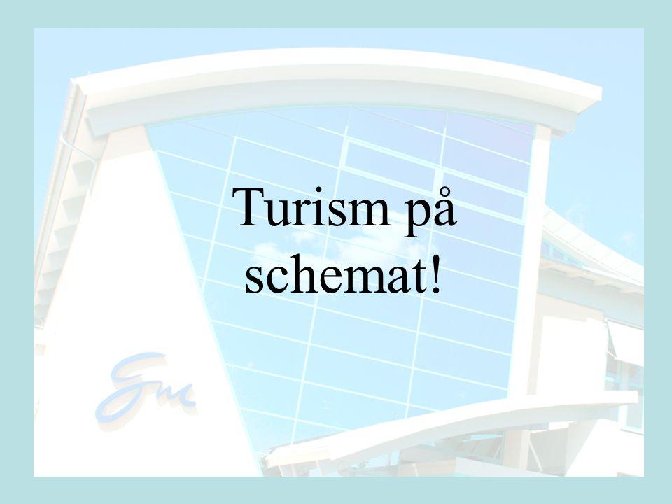 Turism på schemat!