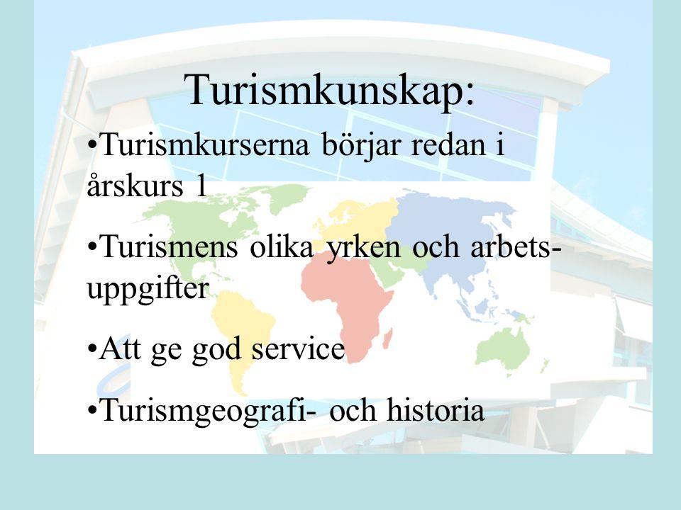Turismkunskap: Turismkurserna börjar redan i årskurs 1