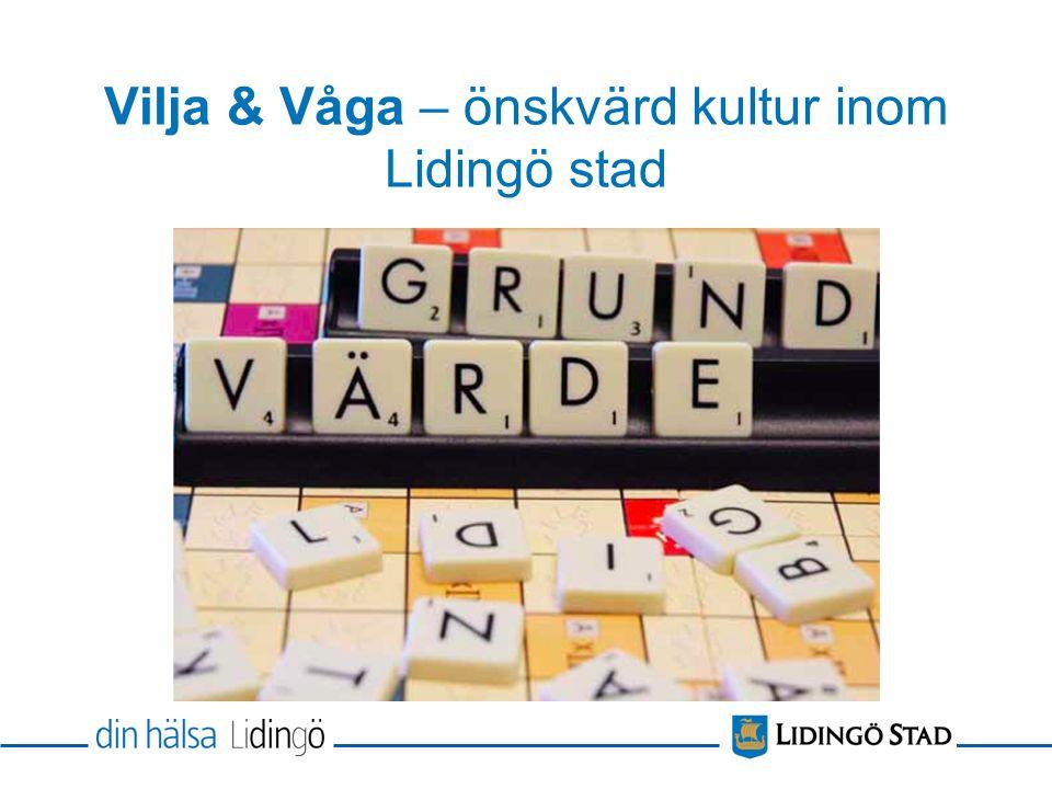 Vilja & Våga – önskvärd kultur inom Lidingö stad