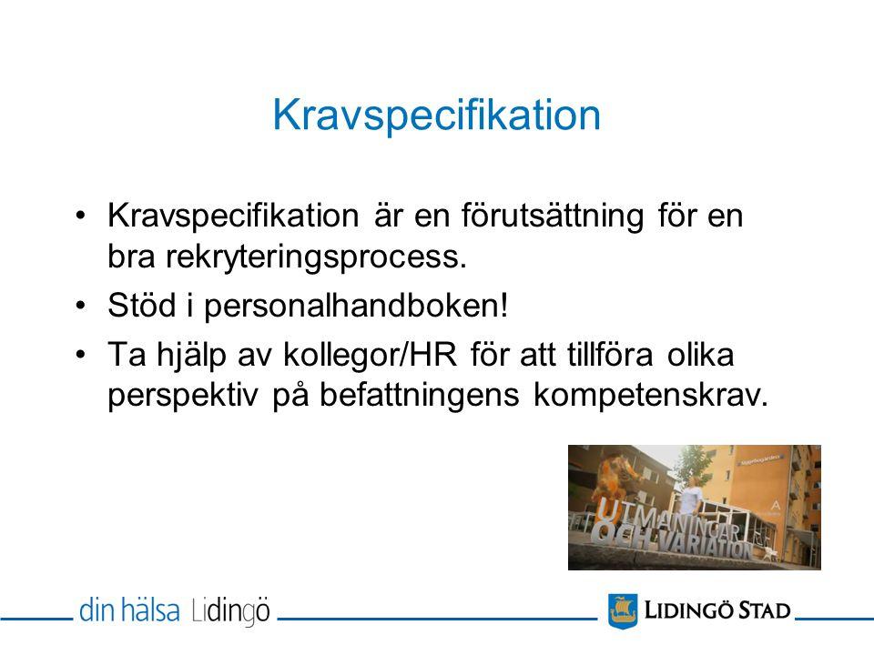 Kravspecifikation Kravspecifikation är en förutsättning för en bra rekryteringsprocess. Stöd i personalhandboken!