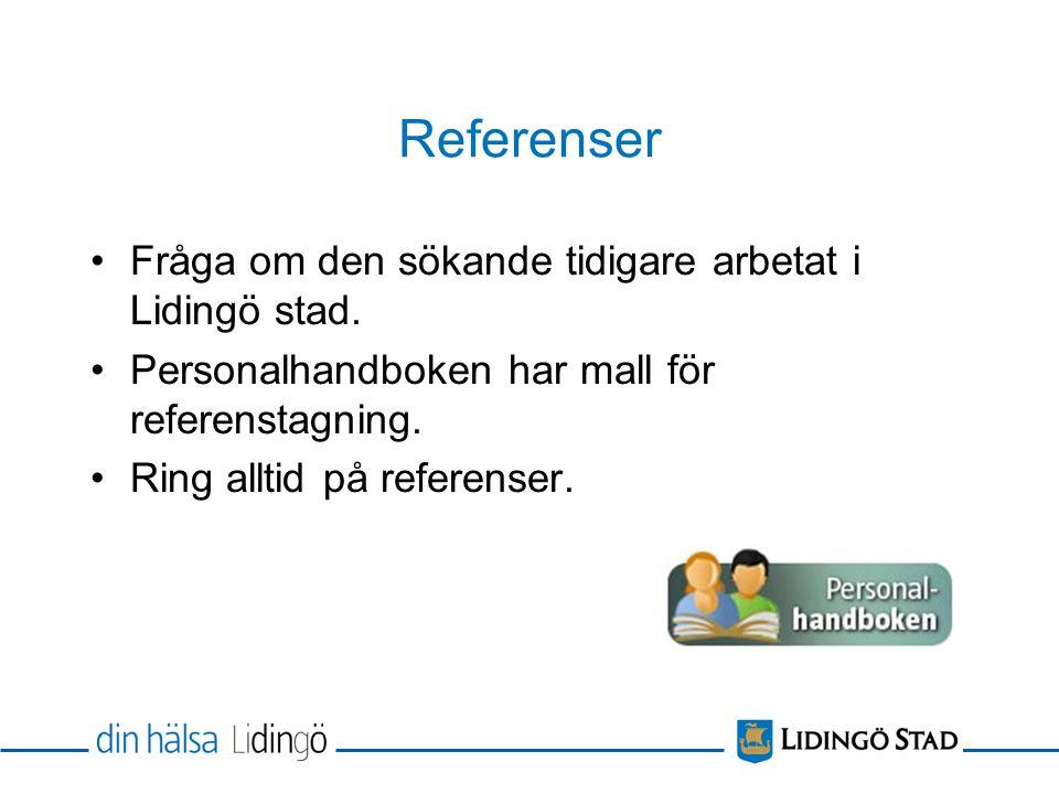 Referenser Fråga om den sökande tidigare arbetat i Lidingö stad.