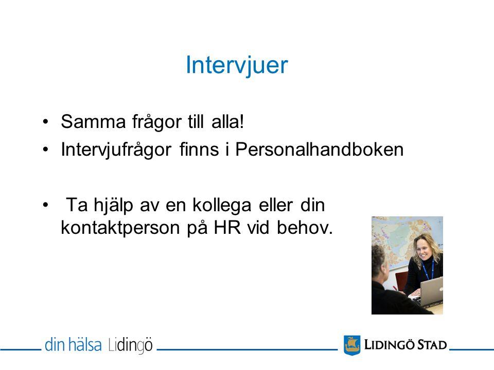 Intervjuer Samma frågor till alla!