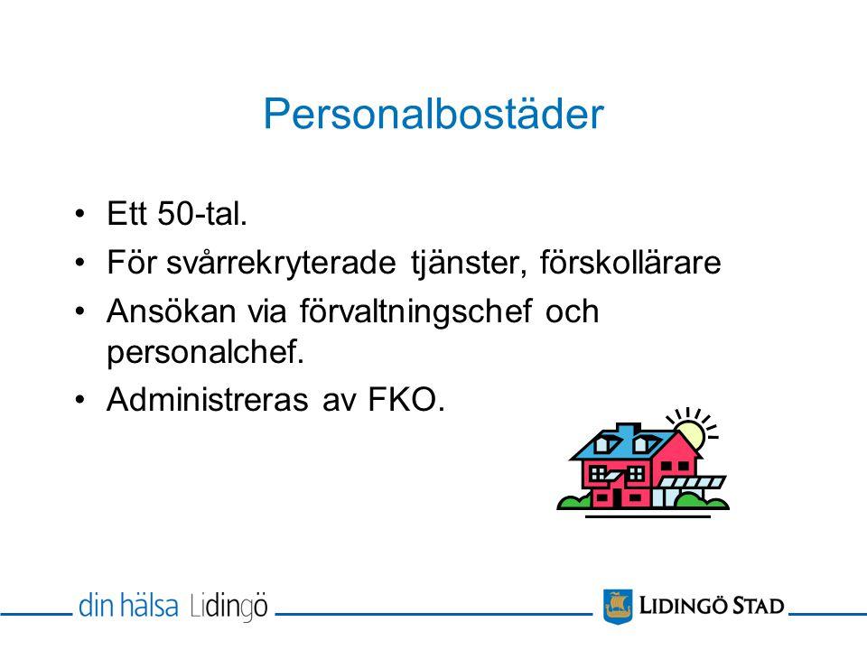 Personalbostäder Ett 50-tal.