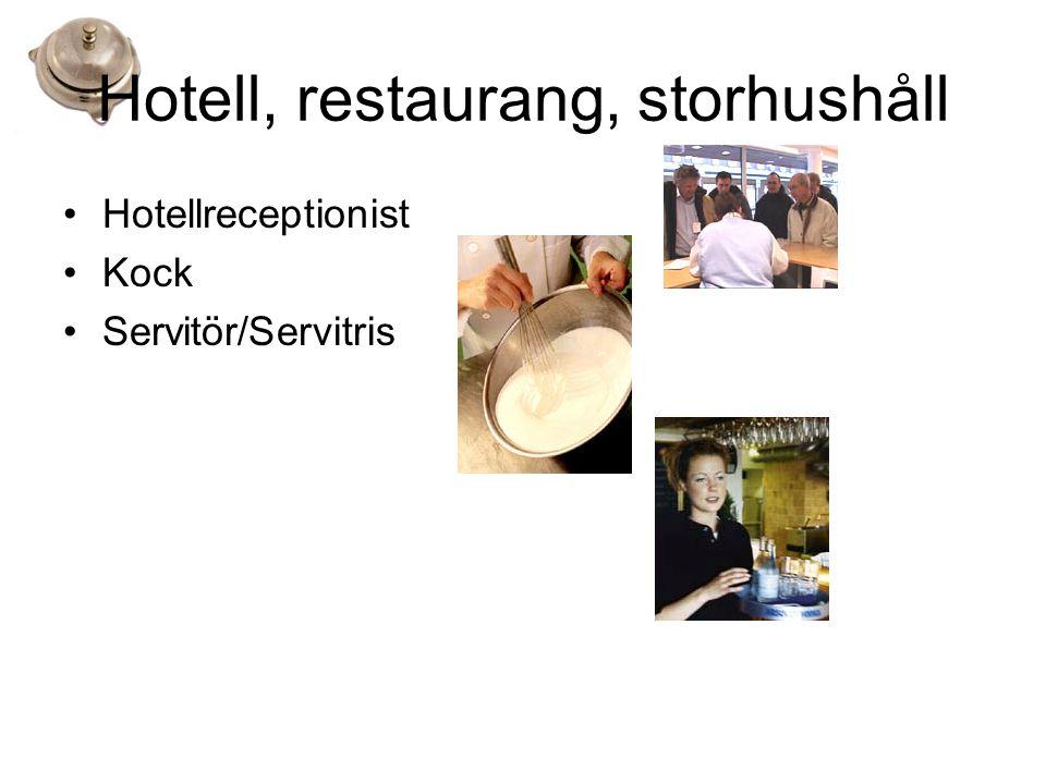 Hotell, restaurang, storhushåll