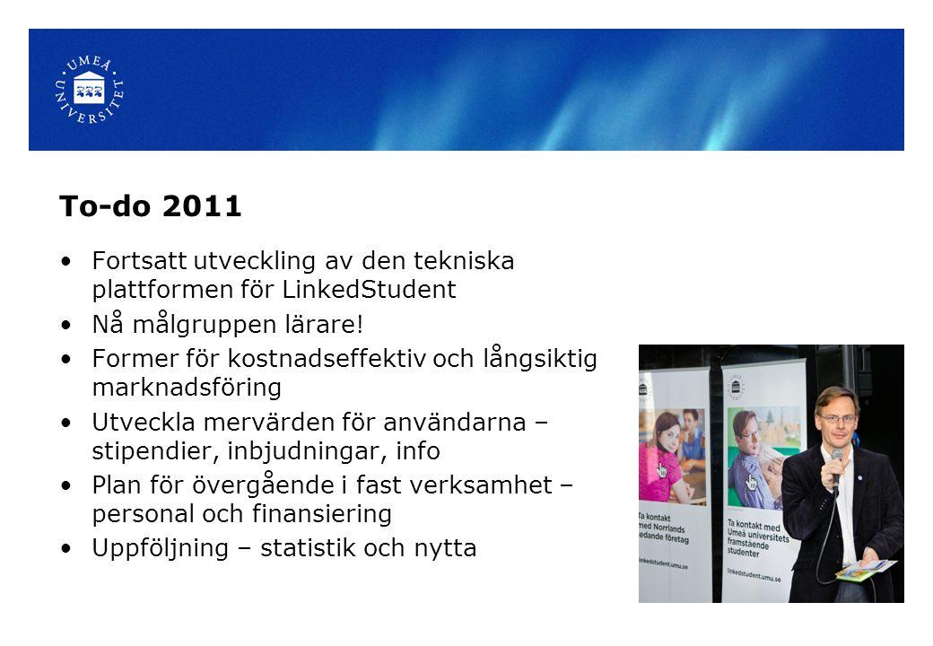 To-do 2011 Fortsatt utveckling av den tekniska plattformen för LinkedStudent. Nå målgruppen lärare!