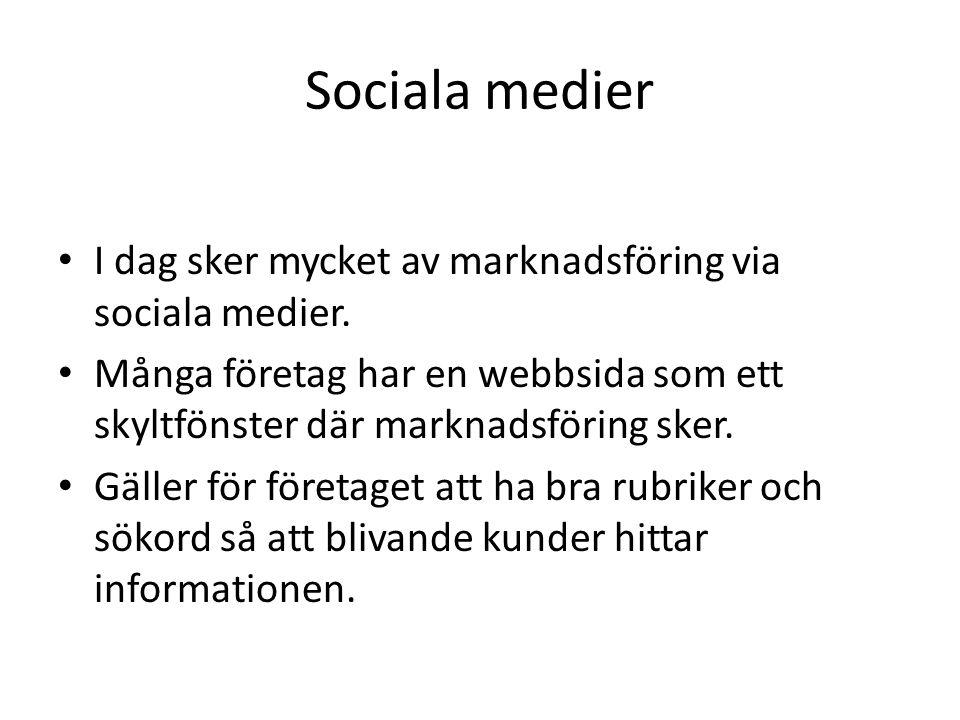 Sociala medier I dag sker mycket av marknadsföring via sociala medier.