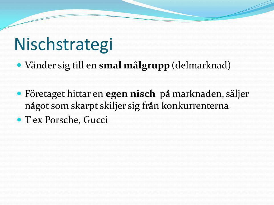 Nischstrategi Vänder sig till en smal målgrupp (delmarknad)