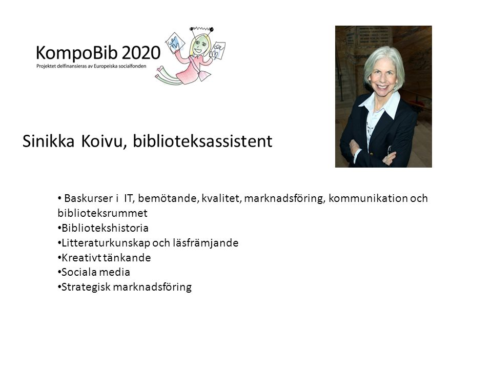 Sinikka Koivu, biblioteksassistent
