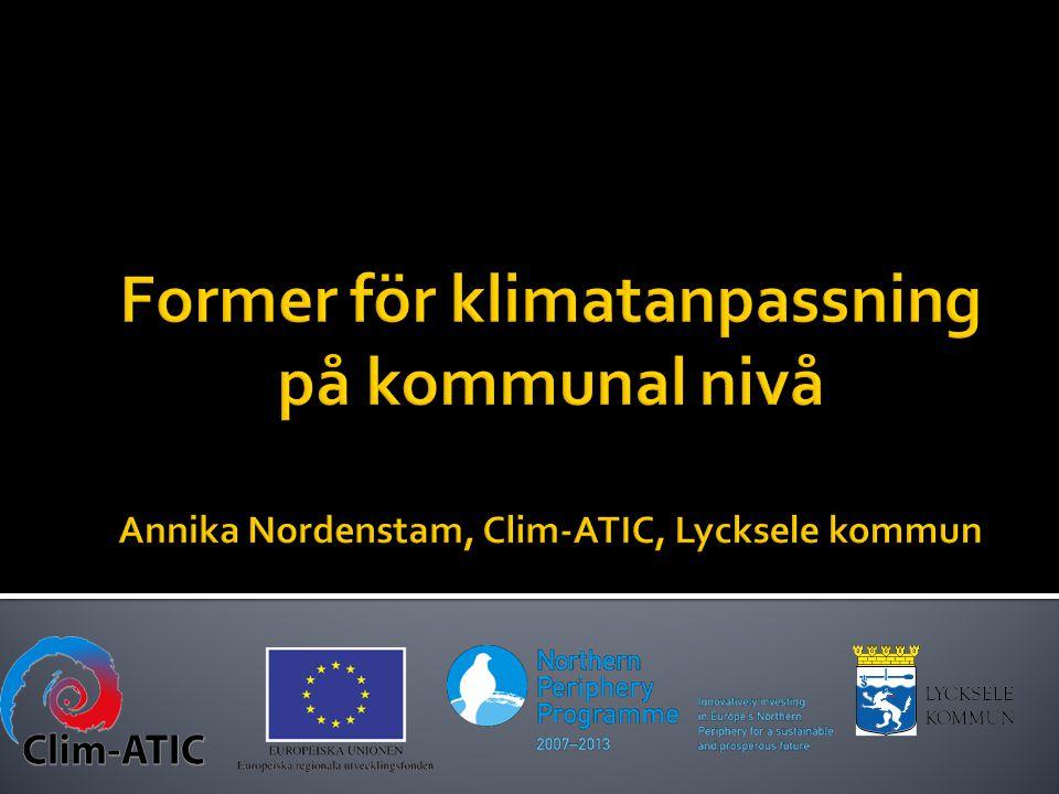 Former för klimatanpassning på kommunal nivå Annika Nordenstam, Clim-ATIC, Lycksele kommun