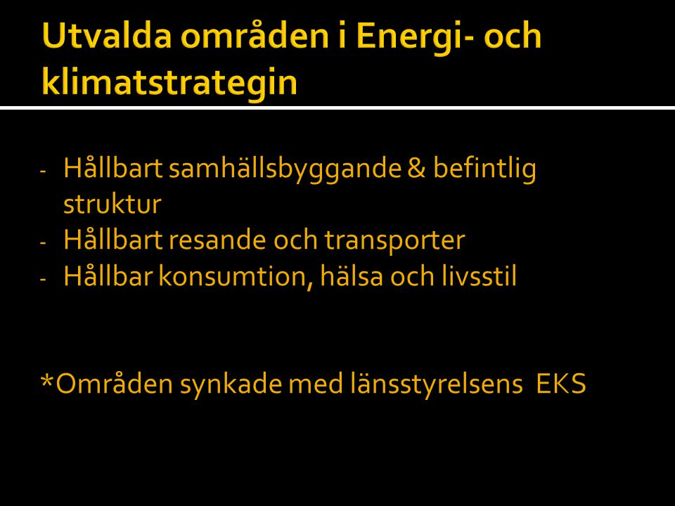 Utvalda områden i Energi- och klimatstrategin