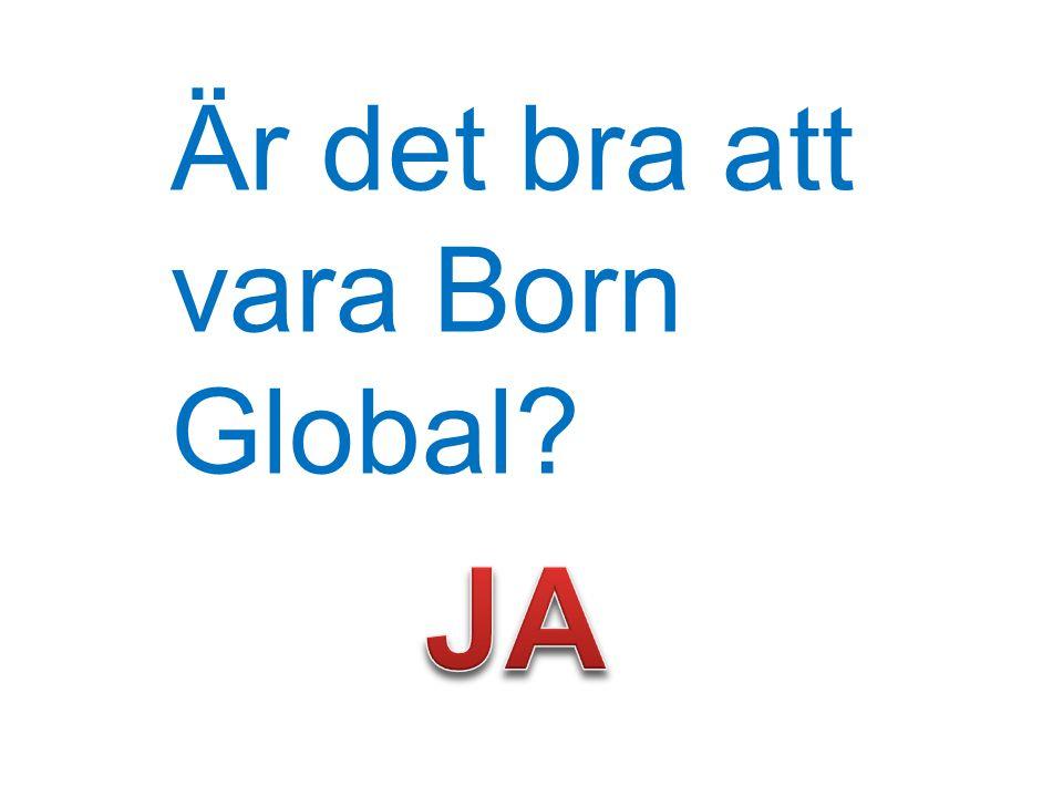 Är det bra att vara Born Global