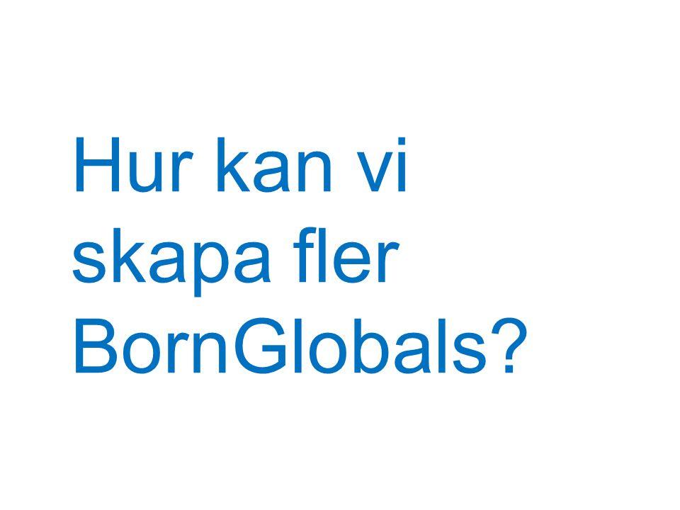 Hur kan vi skapa fler BornGlobals