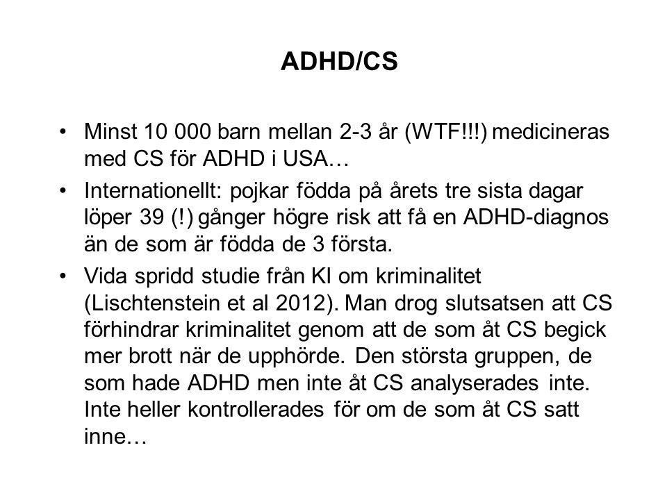 ADHD/CS Minst 10 000 barn mellan 2-3 år (WTF!!!) medicineras med CS för ADHD i USA…