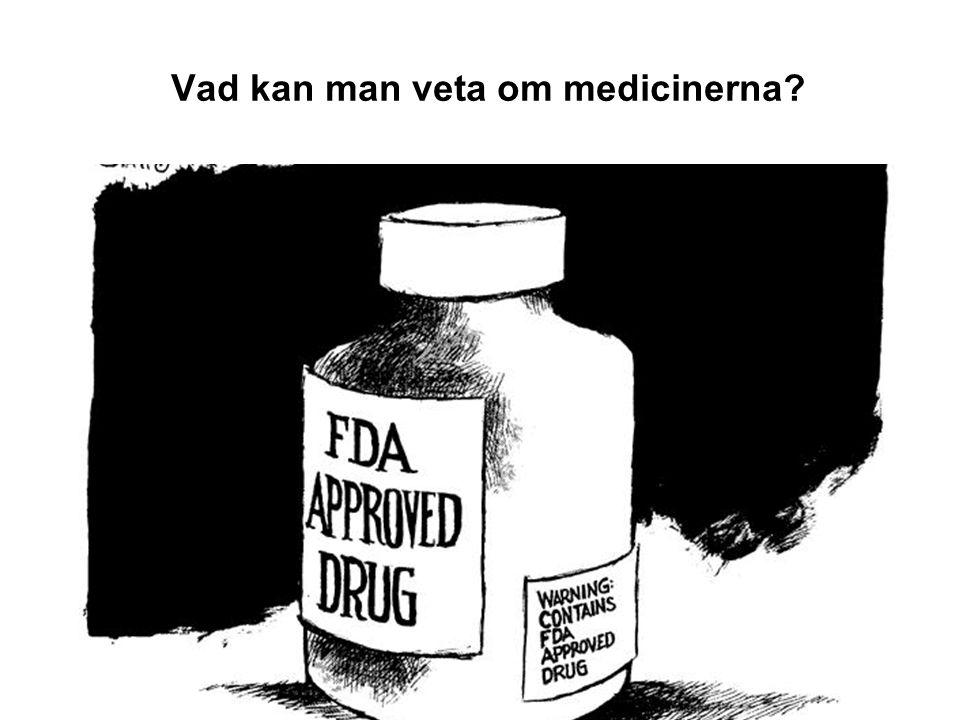 Vad kan man veta om medicinerna