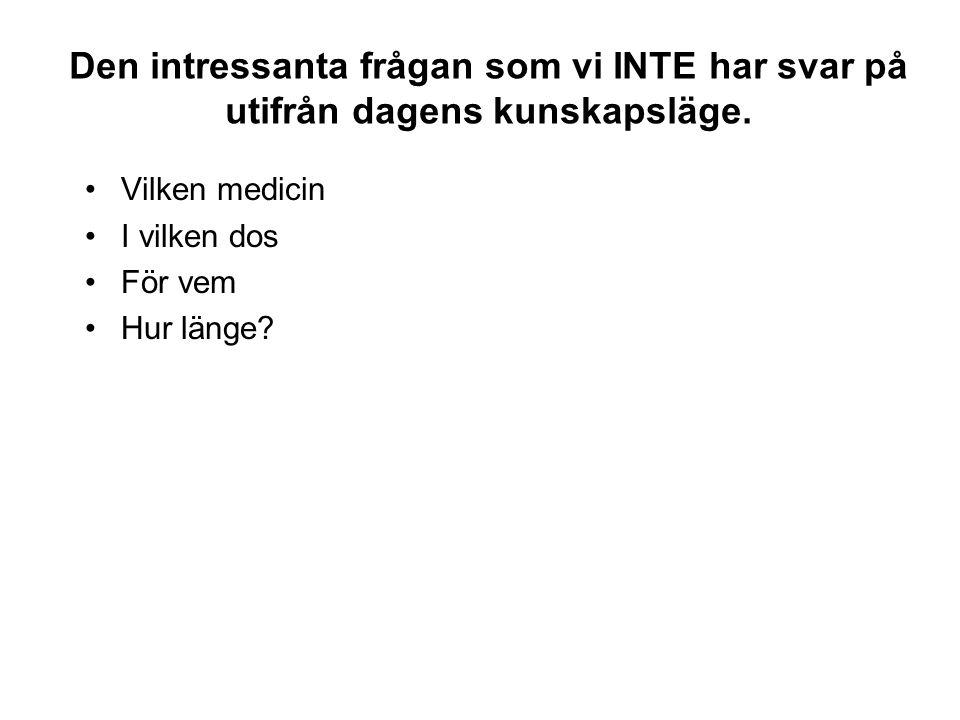 Den intressanta frågan som vi INTE har svar på utifrån dagens kunskapsläge.
