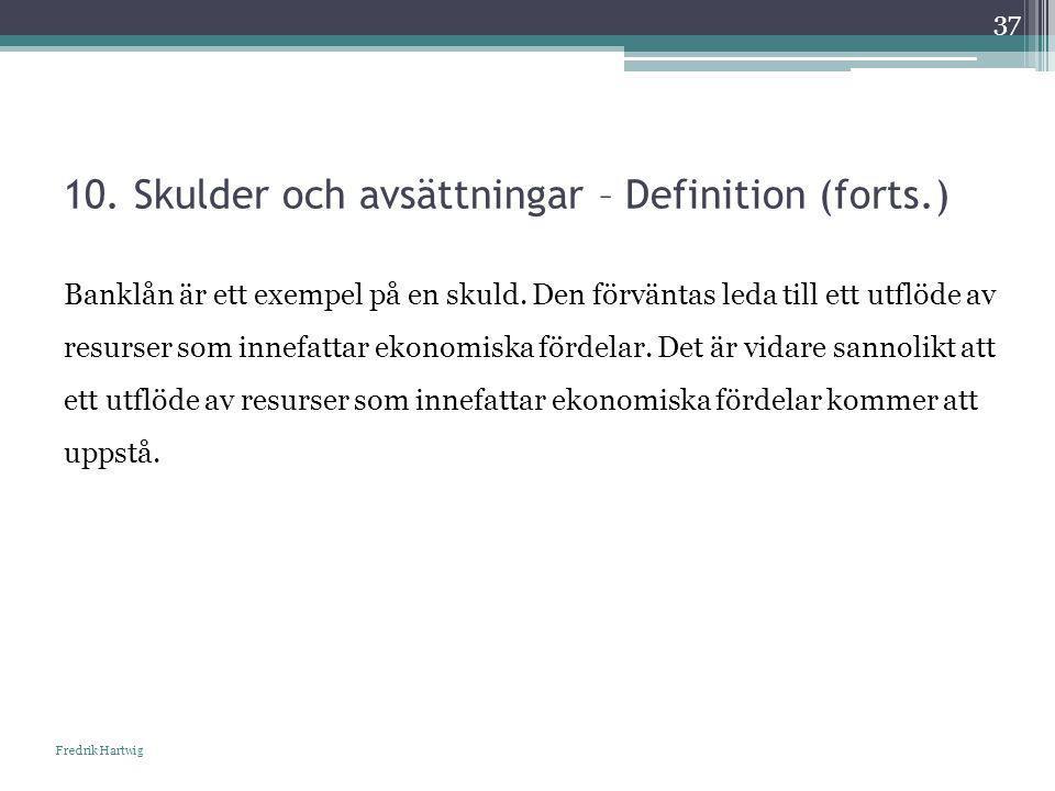 10. Skulder och avsättningar – Definition (forts.)
