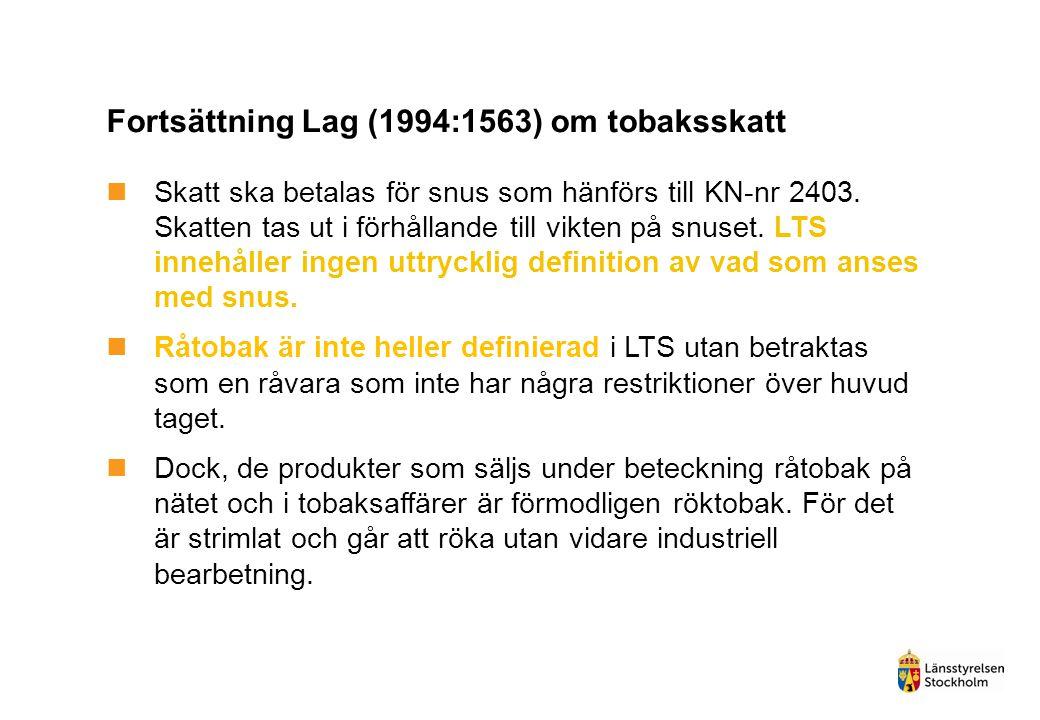 Fortsättning Lag (1994:1563) om tobaksskatt