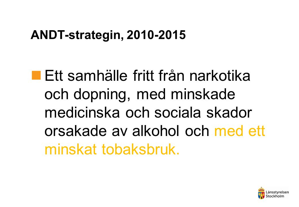 ANDT-strategin, 2010-2015