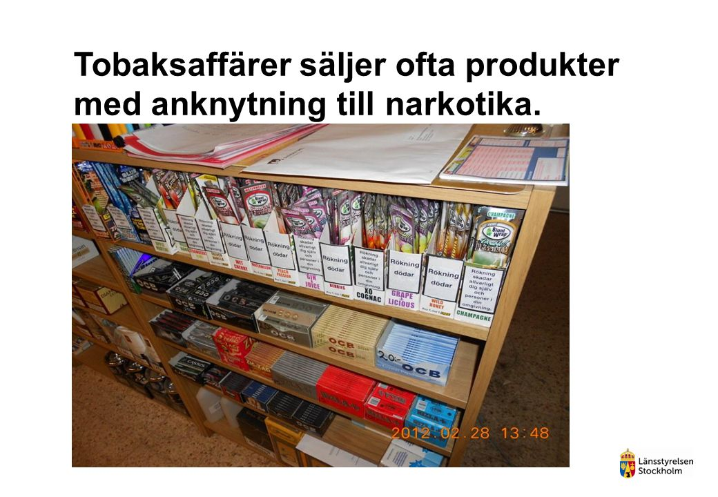 Tobaksaffärer säljer ofta produkter med anknytning till narkotika.