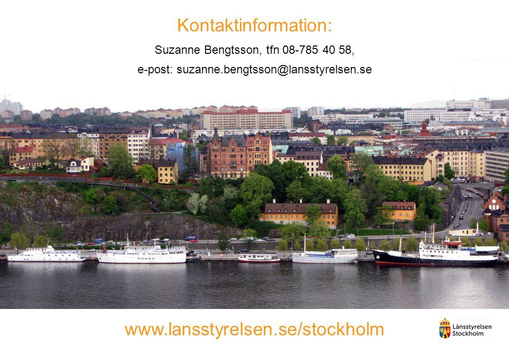 Kontaktinformation: Suzanne Bengtsson, tfn 08-785 40 58, e-post: suzanne.bengtsson@lansstyrelsen.se