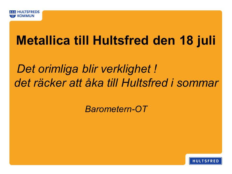 Metallica till Hultsfred den 18 juli