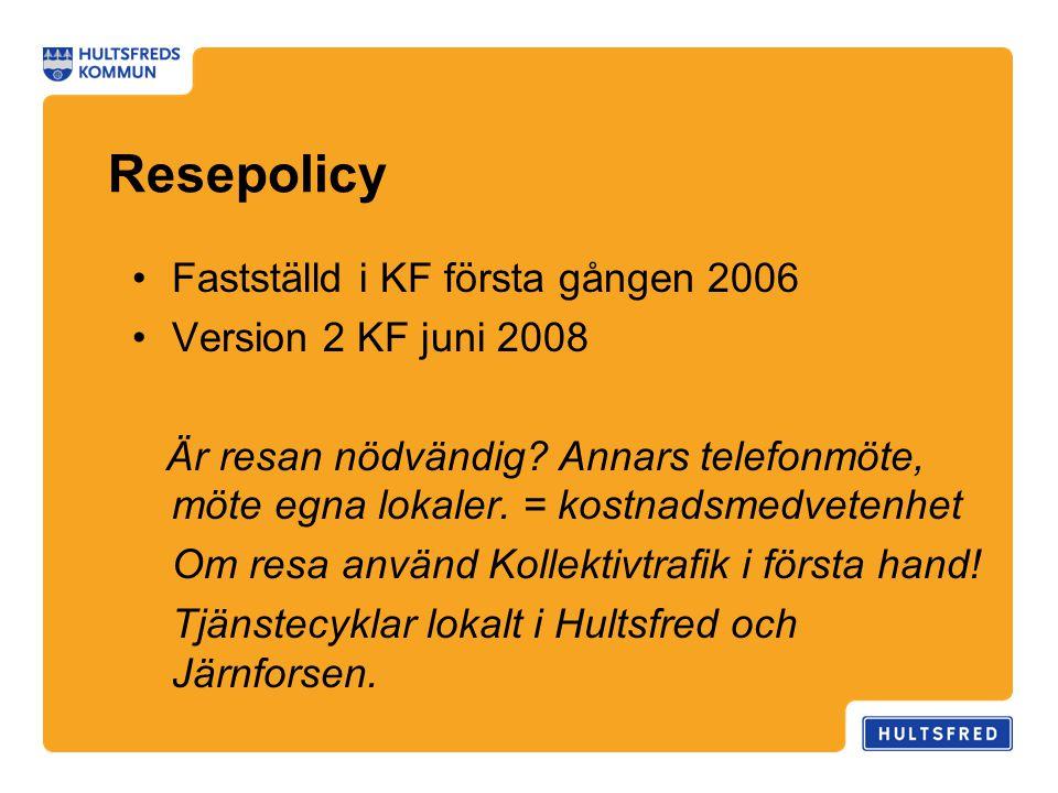 Resepolicy Fastställd i KF första gången 2006 Version 2 KF juni 2008
