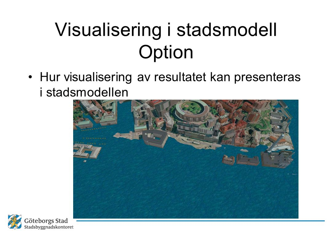 Visualisering i stadsmodell Option