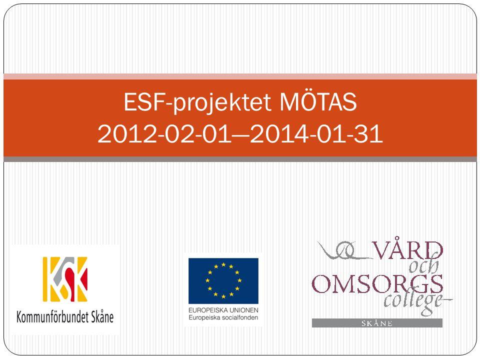 ESF-projektet MÖTAS 2012-02-01—2014-01-31