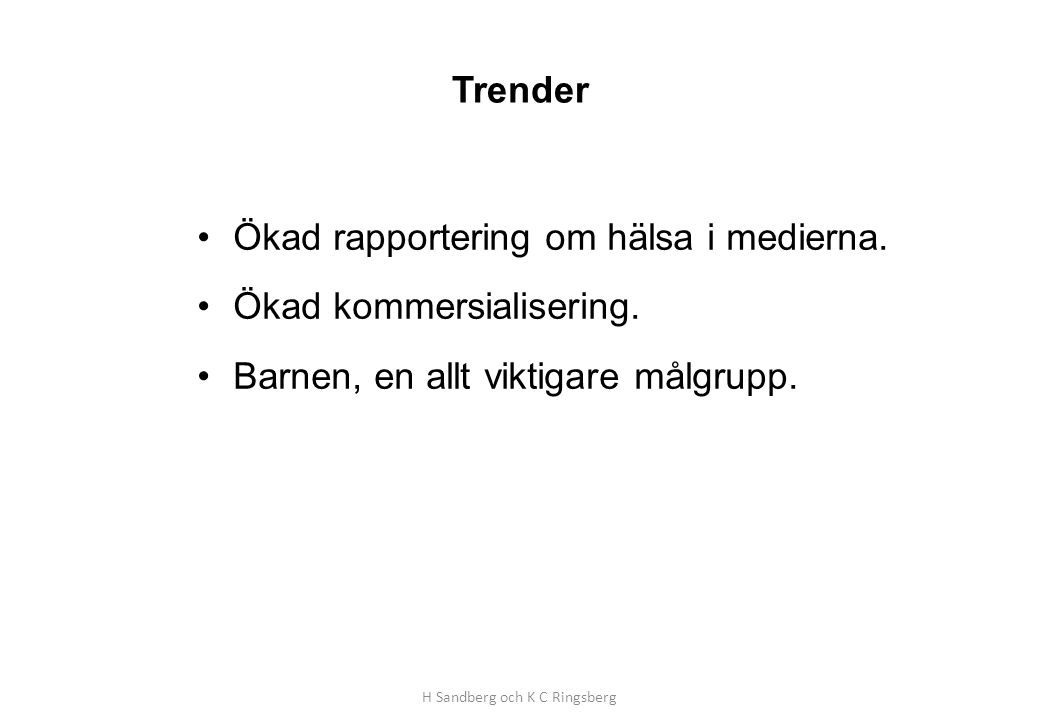 H Sandberg och K C Ringsberg