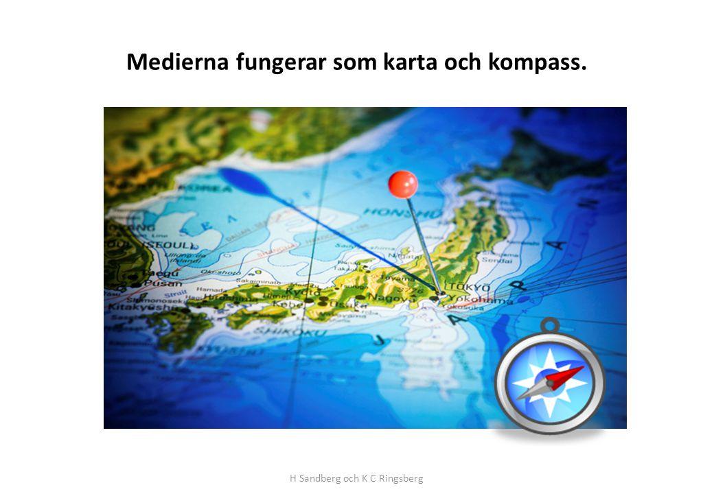 Medierna fungerar som karta och kompass.