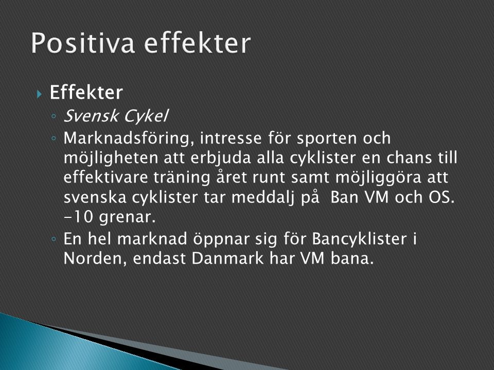 Positiva effekter Effekter Svensk Cykel