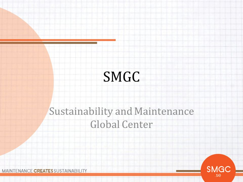 Sustainability and Maintenance Global Center