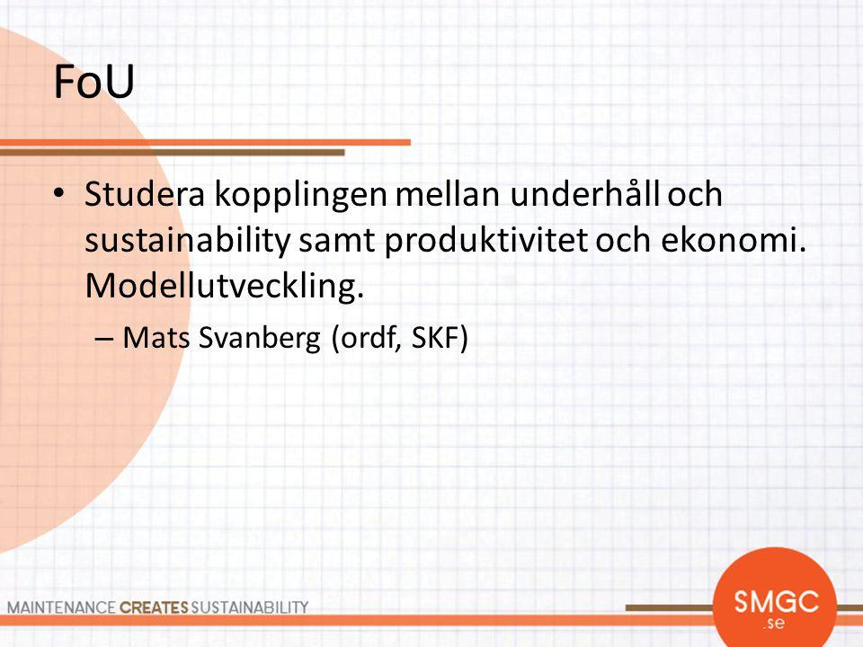 FoU Studera kopplingen mellan underhåll och sustainability samt produktivitet och ekonomi. Modellutveckling.