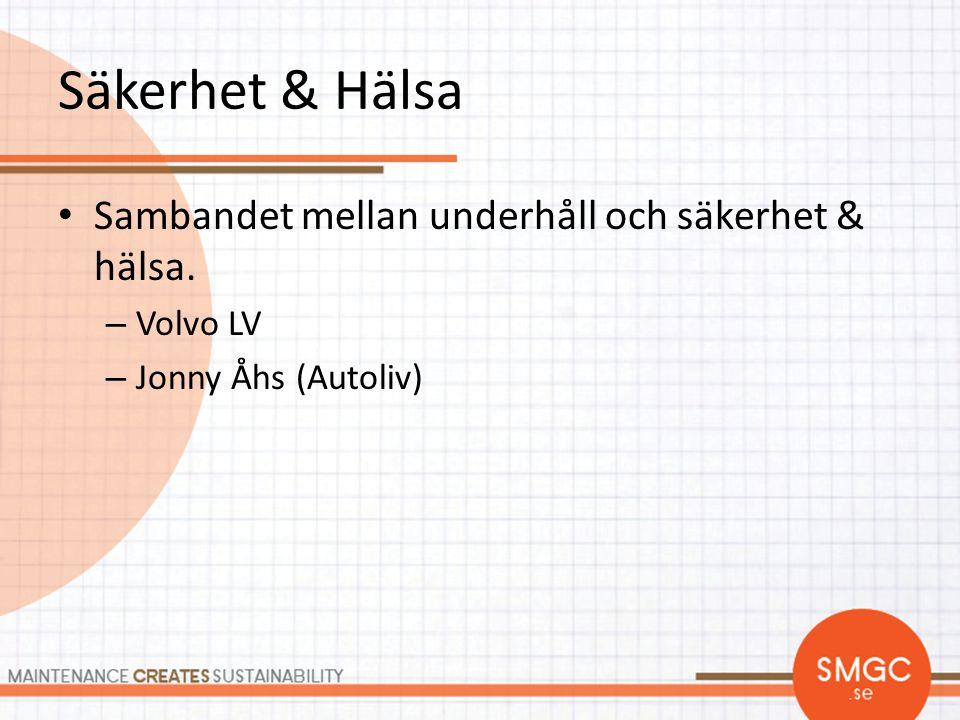 Säkerhet & Hälsa Sambandet mellan underhåll och säkerhet & hälsa.