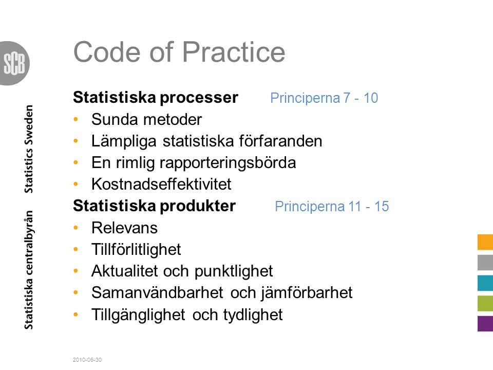 Code of Practice Statistiska processer Principerna 7 - 10