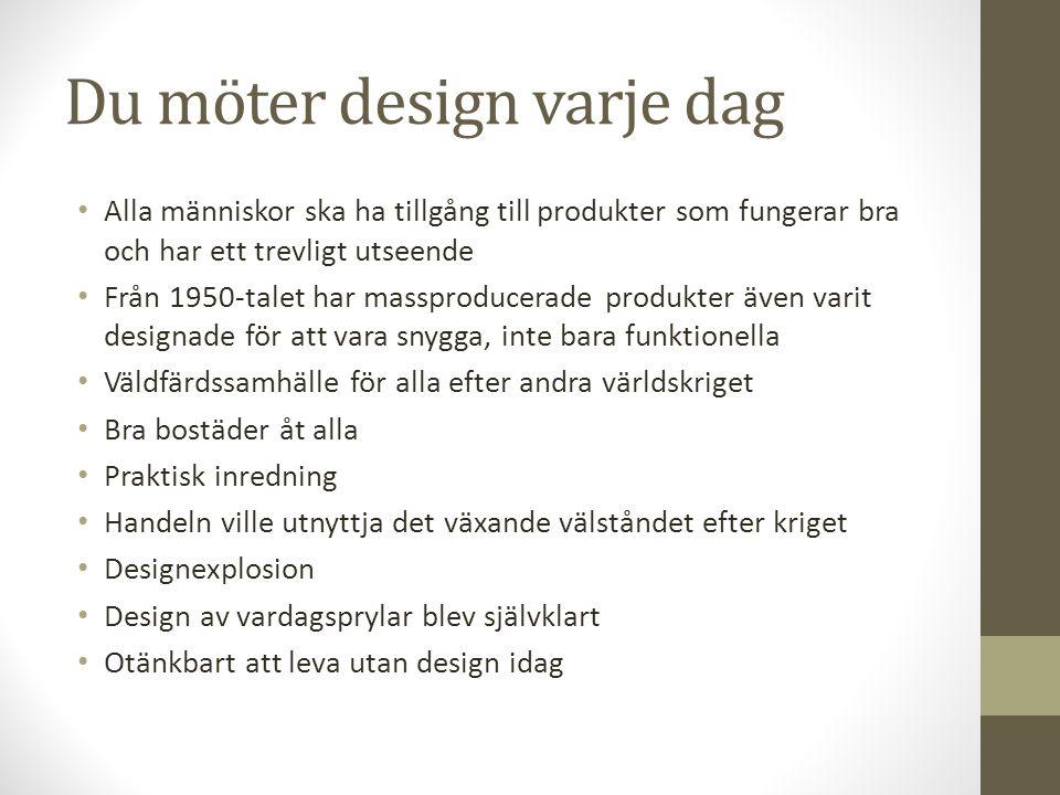 Du möter design varje dag